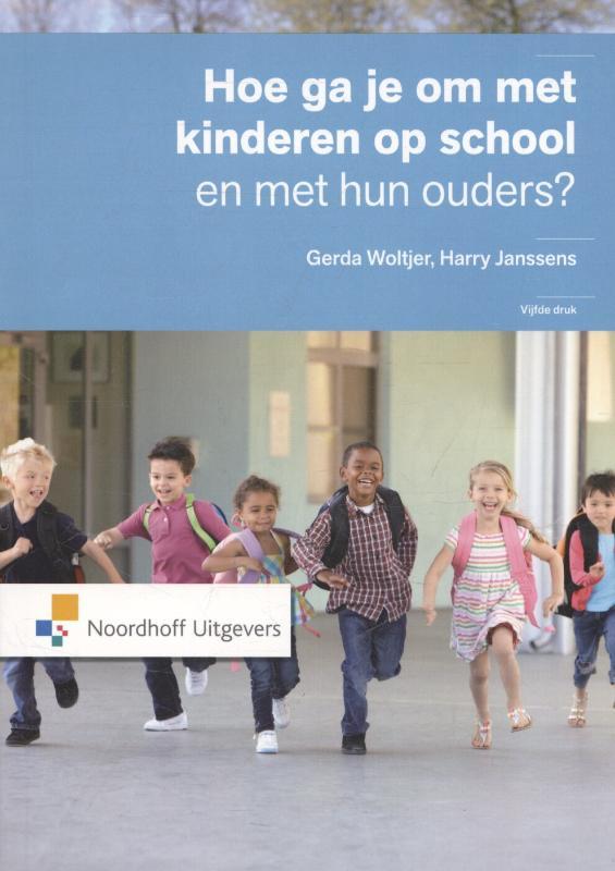 Hoe ga je om met kinderen op school en met hun ouders ?