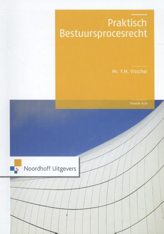 Praktisch bestuursprocesrecht