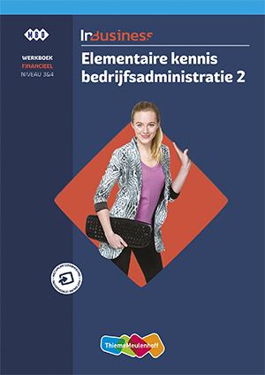 InBusiness Financieel Elementaire bedrijfsadministratie deel 2 Werkboek
