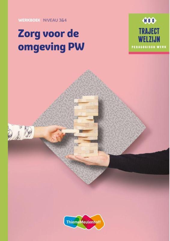 Traject Welzijn Werkboek Zorg voor de omgeving PW - niveau 3