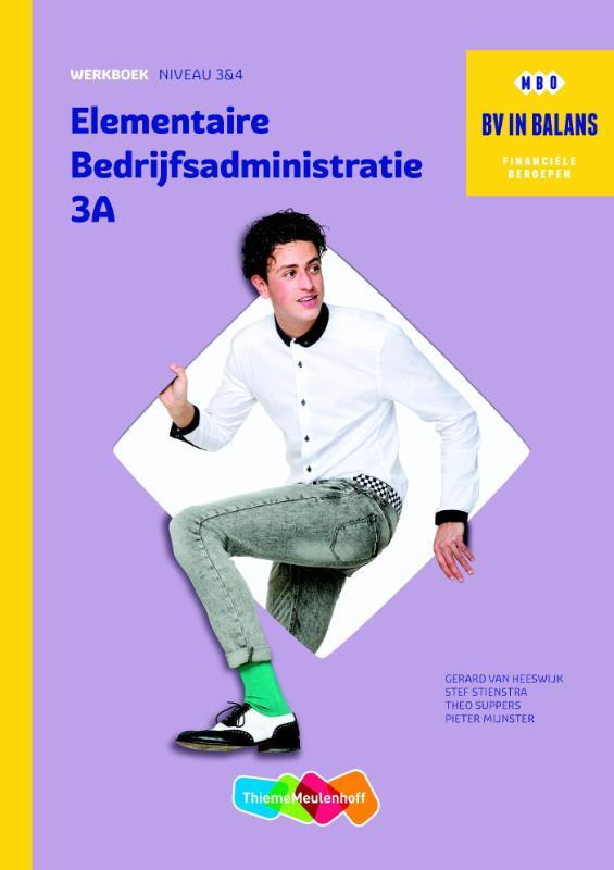 BV in Balans Werkboek A en B Elementaire Bedrijfsadministratie deel 3