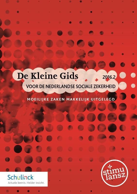 De Kleine Gids 2016.2 voor de Nederlandse sociale zekerheid