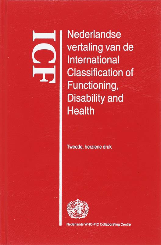 ICF Nederlandse vertaling van de International Classification of Functioning, Disability and Health + CD-ROM