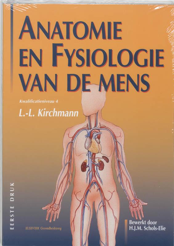 Anatomie en fysiologie van de mens Kwalificatieniveau 4 MBO + Werkboek
