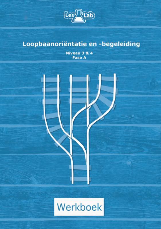 LesLab loopbaanorientatie en -begeleiding Niveau 3-4 fase A werkboek