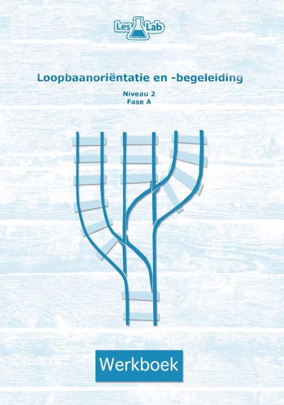 LesLab loopbaanorientatie en -begeleiding Niveau 2 fase A werkboek
