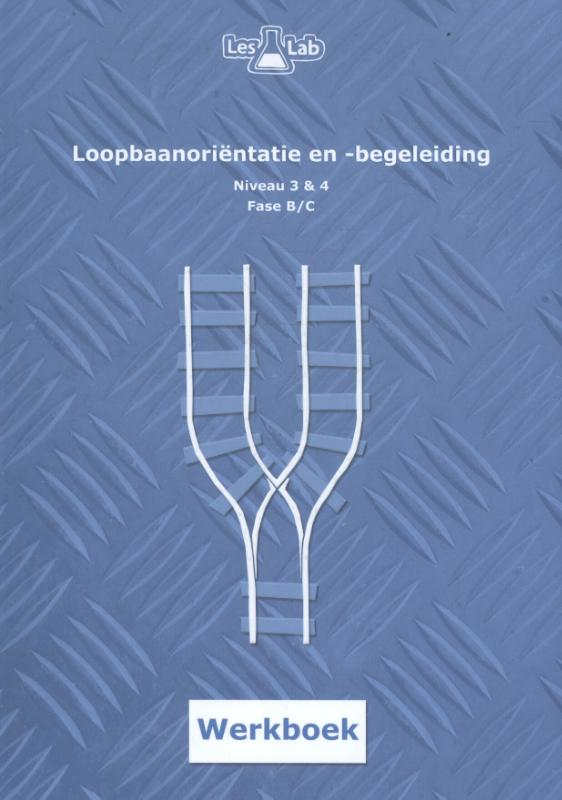 LesLab loopbaanorientatie en -begeleiding Niveau 3-4 fase B en C werkboek